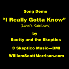 "Song Demo: ""I Really Gotta Know"" (Love's Rainbow)"